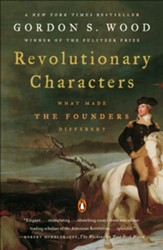 Revolutionary Characters: What Made the Founders Different - eBook