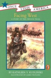 Facing West: A Story of the Oregon Trail - eBook