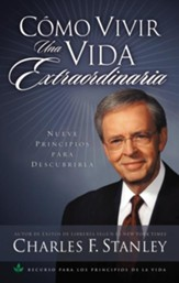 Como Vivir una Vida Extraordinaria (Living the Extraordinary Life) - eBook