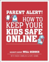 Parent Alert: How to Keep Your Kids Safe Online