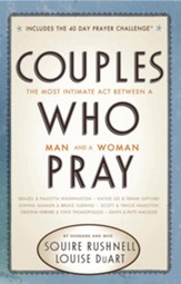 Couples Who Pray: The Most Intimate Act Between a Man and a Woman - eBook