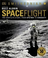 Smithsonian: Spaceflight, 2nd  Edition: The Complete Story from Sputnik to Shuttle and Beyond