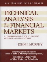 Technical Analysis of the Financial Markets: A Comprehensive Guide to Trading Methods and Applications - eBook
