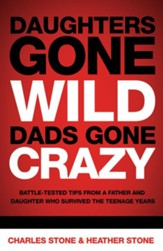 Daughters Gone Wild, Dads Gone Crazy: Battle-Tested Tips From a Father and Daughter Who Survived the Teenage Years - eBook