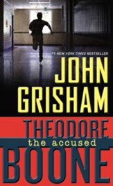 Theodore Boone: The Accused - eBook