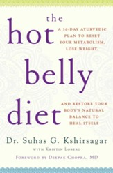 The Hot Belly Diet: A 30-Day Plan to Ignite Your Digestive Fires and Achieve a Thinner, Healthier You - eBook