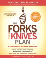 The Forks Over Knives Plan: The 28-Day Guide to Whole-Food, Plant-Based Health - eBook