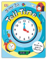How to Tell Time: A Lift-the-Flap Guide to Telling the Time