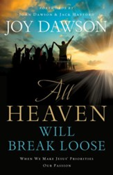 All Heaven Will Break Loose: When We Make Jesus' Priorities Our Passion - eBook
