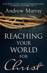 Reaching Your World For Christ - eBook