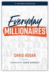Everyday Millionaires: How Ordinary People Built Extraordinary Wealth and How You Can Too