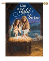 Our Savior Nativity, Unto Us A Child Is Born Flag, Large