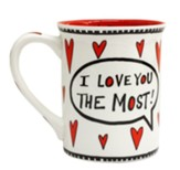 I Love You. I Love You More. I Love You Most Mug