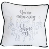 You Are Amazing Shine On Pillow