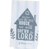 As For Me and My House, We Will Serve the Lord Tea Towel