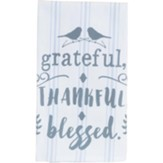 Grateful, Thankful, Blessed Tea Towel