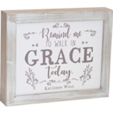 Remind Me To Walk in Grace Framed Art