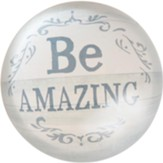 Be Amazing Paperweight