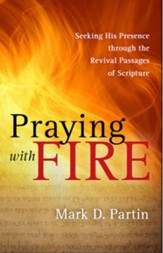 Praying with Fire: Seeking His Presence through the Revival Passages of Scripture - eBook