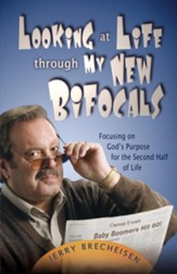 Looking at Life Through My New Bifocals: Focusing on God's Purpose for the Second Half of Life - eBook