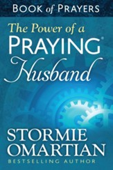Power of a Praying Husband Book of Prayers, The - eBook