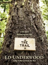 The Trail: A Tale about Discovering God's Will - eBook
