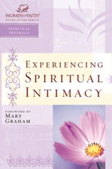 Experiencing Spiritual Intimacy: Women of Faith Study Guide Series - eBook