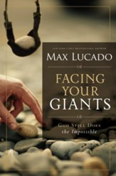 Facing Your Giants: The God Who Made a Miracle Out of David Stands Ready to Make One Out of You - eBook