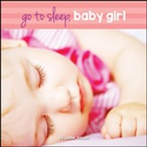 Go To Sleep, Baby Girl Boardbook