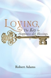Loving: The Key to Happiness and Blessings. - eBook