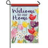 Welcome To Our Home (floral) Garden Flag, Small