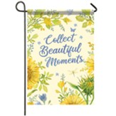 Collect Beautiful Moments Garden Flag, Small