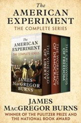 The American Experiment: The Vineyard of Liberty, The Workshop of Democracy, and The Crosswinds of Freedom - eBook
