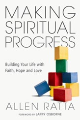 Making Spiritual Progress: Building Your Life with Faith, Hope and Love - eBook