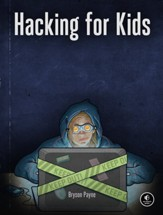 Hacking for Kids: Ethical Hacking  for Kids