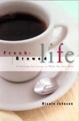 Fresh Brewed Life: A Wake-Up Call For Christian Women - eBook