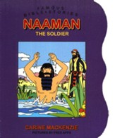 Famous Bible Stories: Naaman The Soldier: