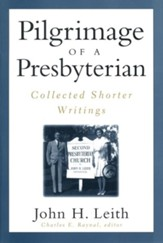 Pilgrimage of a Presbyterian: Collected Shorter Writings