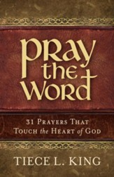 Pray the Word: 31 Prayers That Touch the Heart of God - eBook