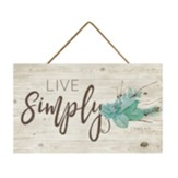 Live Simply Hanging Sign