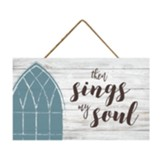 Then Sings My Soul Hanging Sign