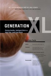 Generation XL: Raising Healthy, Intelligent Kids in a High-Tech, Junk-Food World - eBook