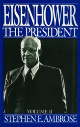 Eisenhower Volume II: The President  - eBook