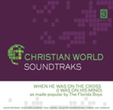 When He Was on The Cross (I Was On His Mind), Accompaniment CD