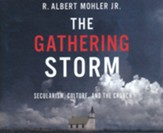 The Gathering Storm: Secularism, Culture, and the Church - unabridged audiobook on CD