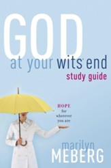 God at Your Wits' End Study Guide: Hope for Wherever You Are - eBook