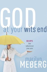 God at Your Wits' End: Hope for Wherever You Are - eBook