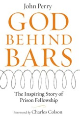 God Behind Bars: The Amazing Story of Prison Fellowship - eBook
