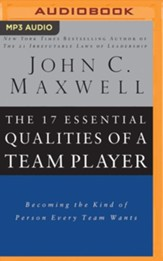 The 17 Essential Qualities of a Team Player: Becoming the Kind of Person Every Team Wants - unabridged audiobook on MP3-CD