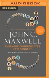 Everyone Communicates, Few Connect: What the Most Effective People Do Differently - unabridged audiobook on MP3-CD